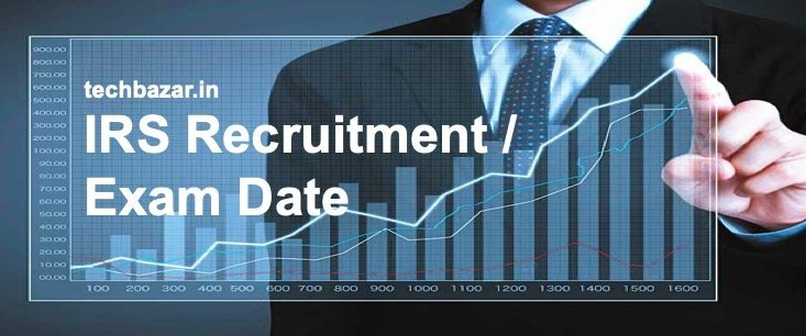 IRS Recruitment / Exam Date/Sarkari Exams