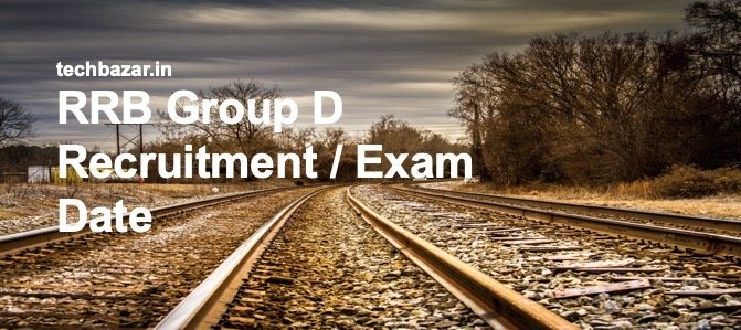 RRB Group D Recruitment / Exam Date