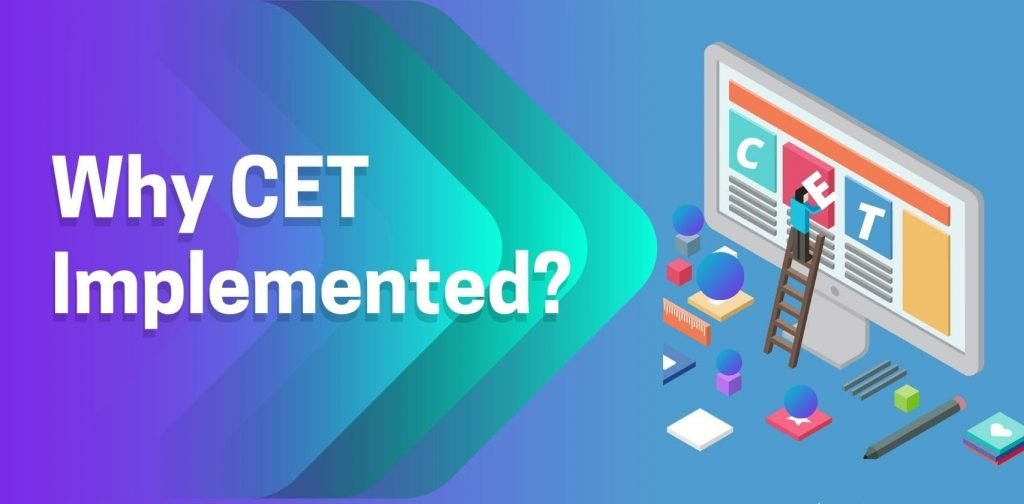 Why CET Implemented?
